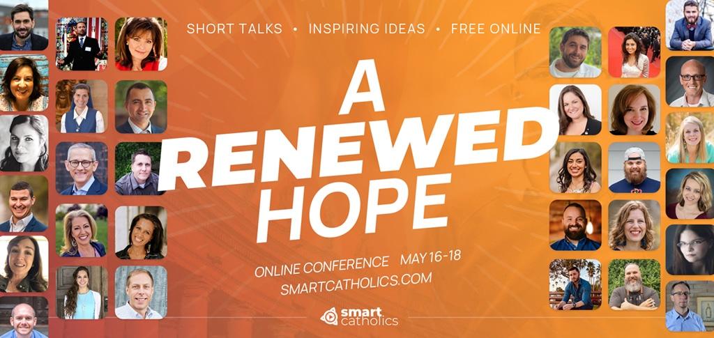 A Renewed Hope   SmartCatholics Conference