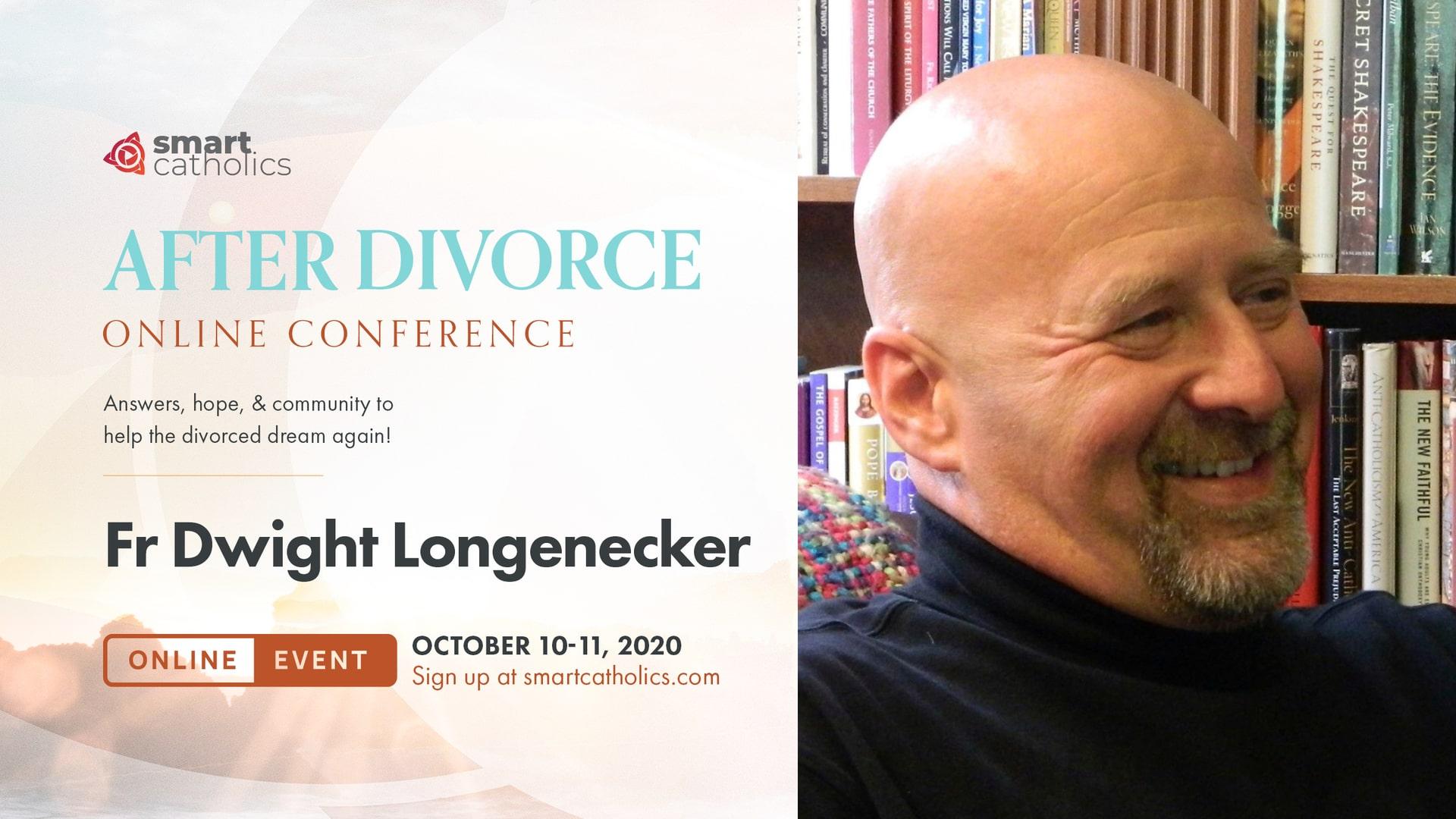 Fr Dwight Longenecker 'After Divorce' 2020 Conference