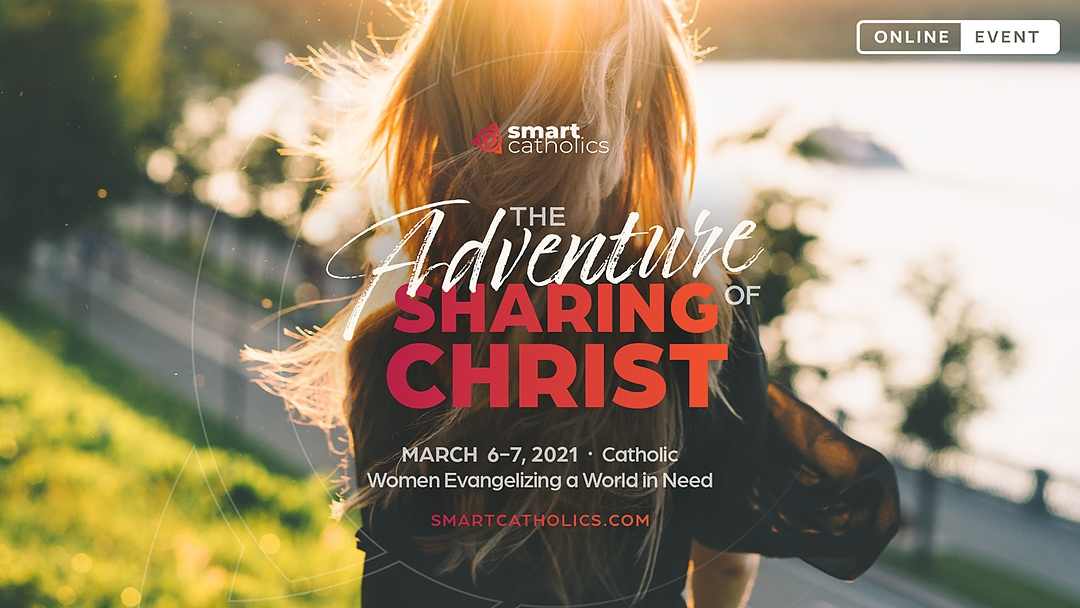 The Adventure of Sharing Christ: Catholic Women Evangelizing a World in Need