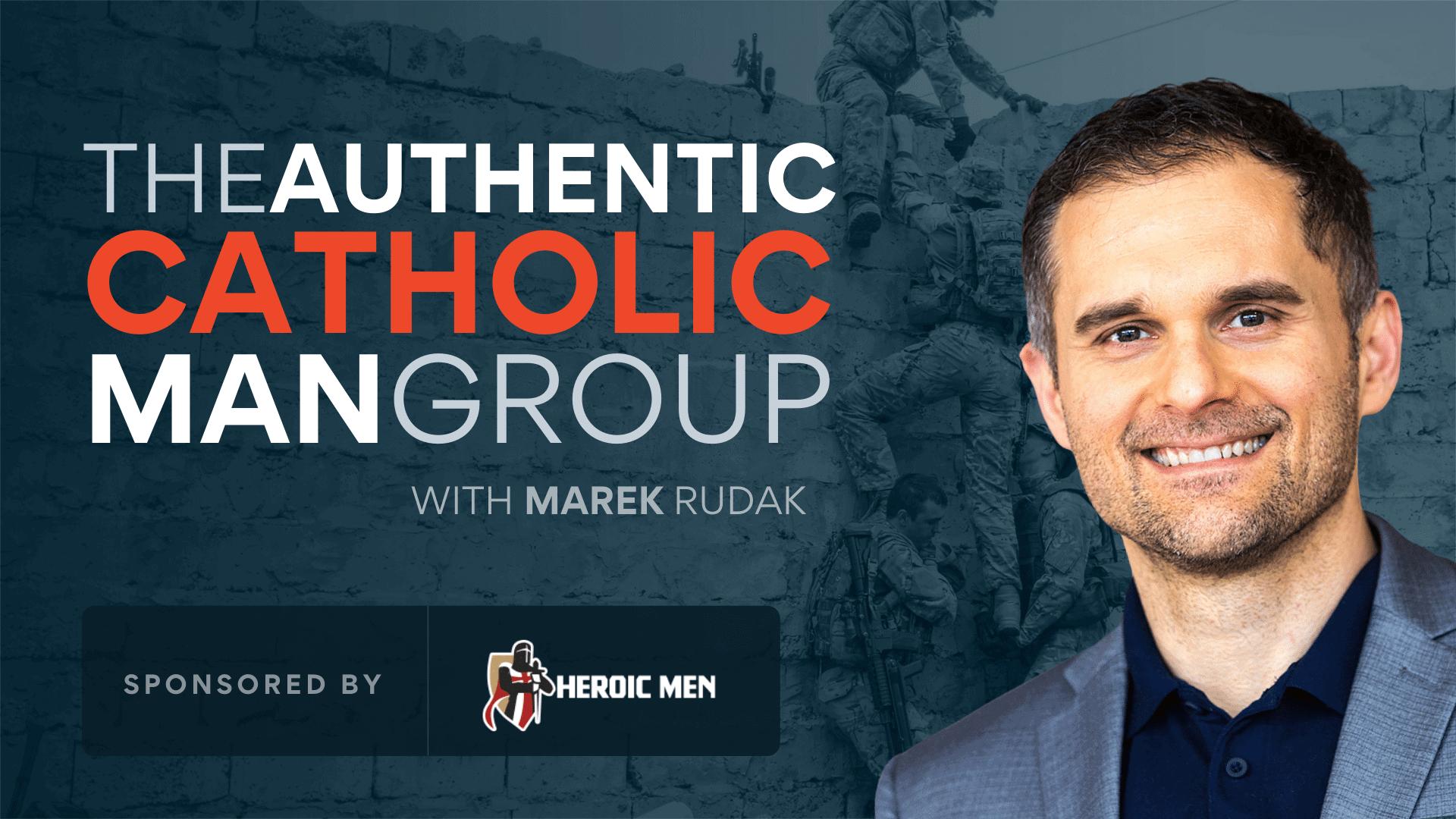The Authentic Catholic Man